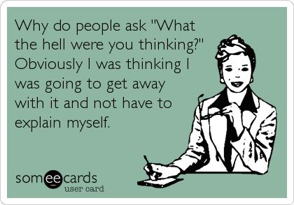 Obviously...Hahaha or just not thinking. It's really a dumb question.
