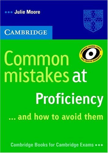 Moore, Julie. Common mistakes at Proficiency -- and how to avoid them. Cambridge: Cambridge University Press, 2005. 64 p. ISBN 978-0-521-60683-7 Catálogo UPM: http://marte.biblioteca.upm.es/uhtbin/cgisirsi/x/y/0/05?searchdata1=978-0-521-60683-7{020}