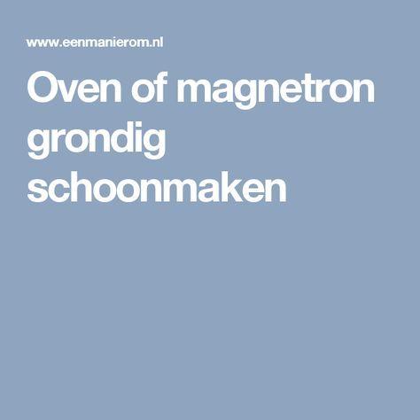 Oven of magnetron grondig schoonmaken