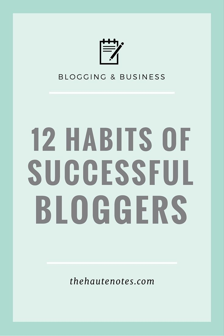 12 habits of successful bloggers, successful bloggers. #blogging #Bloggers