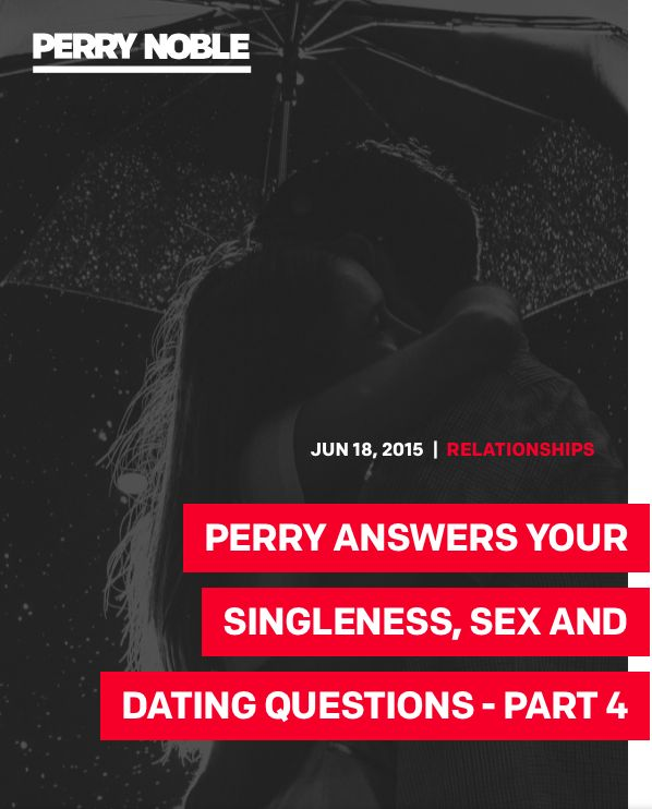 podcast perry answers your singleness dating questions