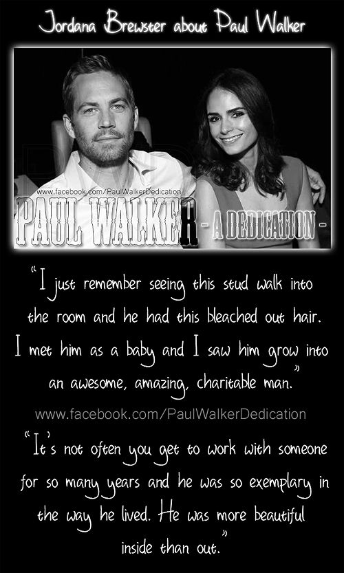 Dedication to Paul by Jordana Brewster Rip Paul Walker, You will Always be in our Hearts