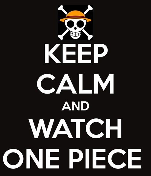 keep calm and watch one piece