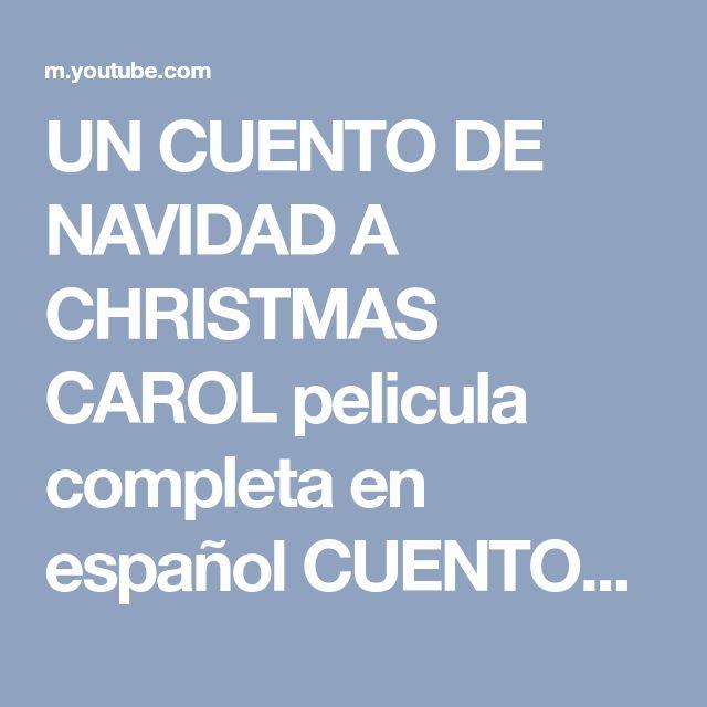 UN CUENTO DE NAVIDAD A CHRISTMAS CAROL pelicula completa en español CUENTOS INFANTILES CLASICOS - YouTube