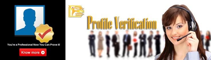 Aapkacareer : - Profile Verification service add credibility to your profile to ensure it receives credibility by the recruiters and hiring managers. http://aapkacareer.com/index.php?route=product/category&path=61