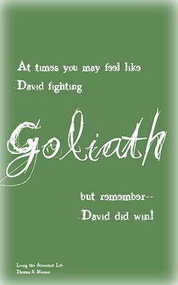 The battle is not mine, said little David, David gave the battle to God and was victorious