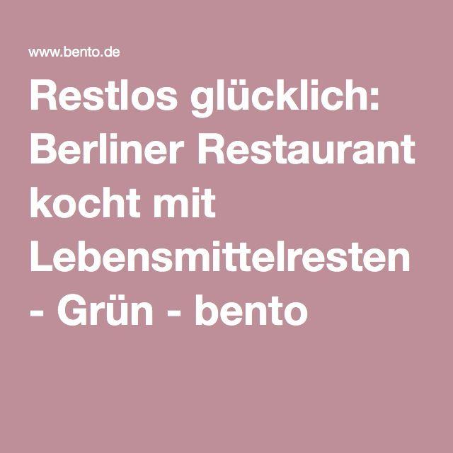 Restlos glücklich: Berliner Restaurant kocht mit Lebensmittelresten - Grün - bento