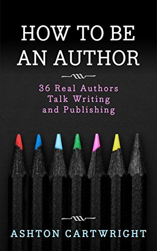 How to be an Author: 36 Real Authors Talk Writing and Publishing is currently FREE to download via http://amzn.to/2dZHkfV