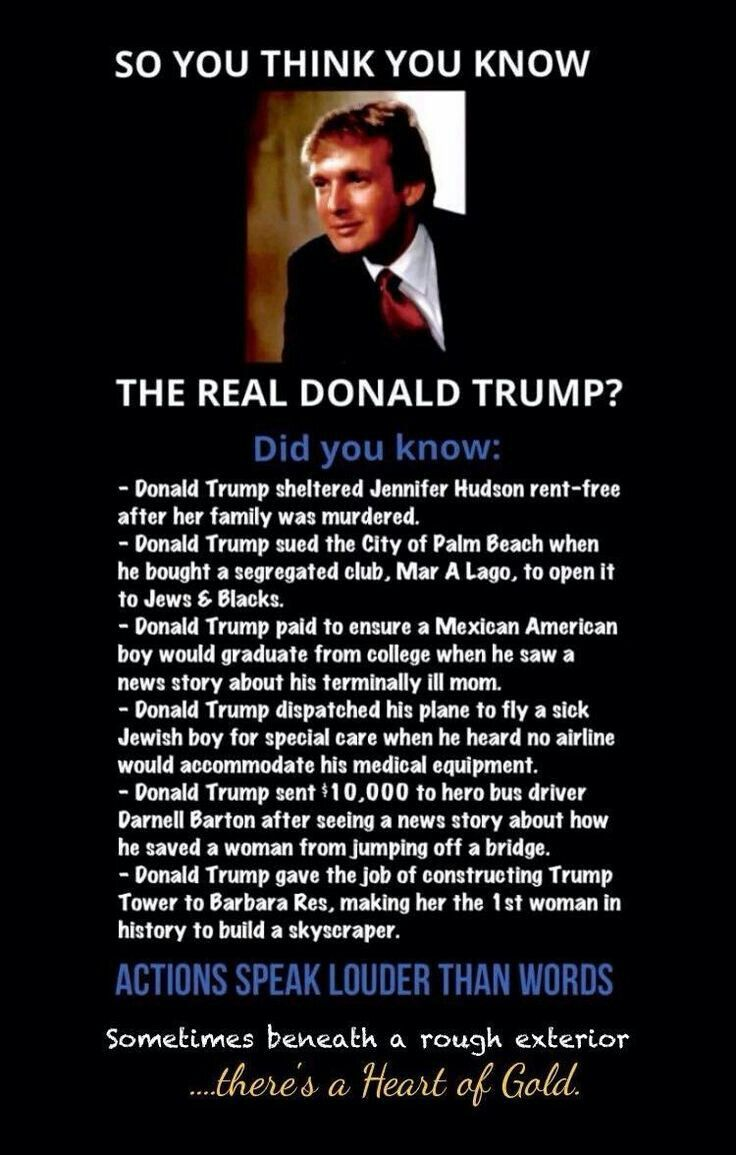 Most sincerely caring people that help others the most won't go around bragging about what they do-they usually won't tell anyone. Yay for Donald Trump!