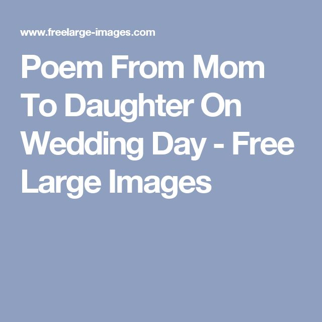 78 Best Ideas About Mom Poems From Daughter On Pinterest