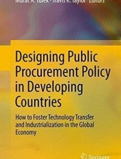 Designing Public Procurement Policy in Developing Countries: How to Foster Technology Transfer and Industrialization in the Global Economy 2012th Edition free download by Murat A. Yülek Travis K. Taylor ISBN: 9781461481355 with BooksBob. Fast and free eBooks download.  The post Designing Public Procurement Policy in Developing Countries: How to Foster Technology Transfer and Industrialization in the Global Economy 2012th Edition Free Download appeared first on Booksbob.com.