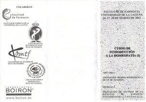 El Aula Cultural de Divulgación Científica (ACDC) del Vicerrectorado de Relaciones Universidad y Sociedad de la Universidad de La Laguna (ULL), ha emitido un comunicado en relación a un curso sobre la homeopatía, organizado por la asociación médico-homeopática de Santa Cruz de Tenerife en colaboración con la Facultad de Farmacia de la ULL.