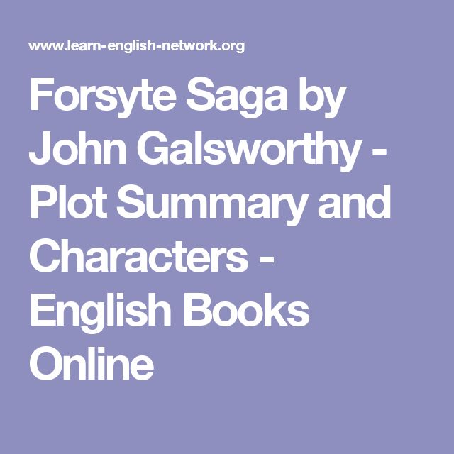 Forsyte Saga by John Galsworthy - Plot Summary and Characters - English Books Online