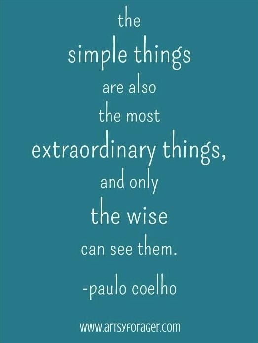 best paulo coelho quotes images thoughts words the simple things are also the most extraordinary things and only the wise can see them