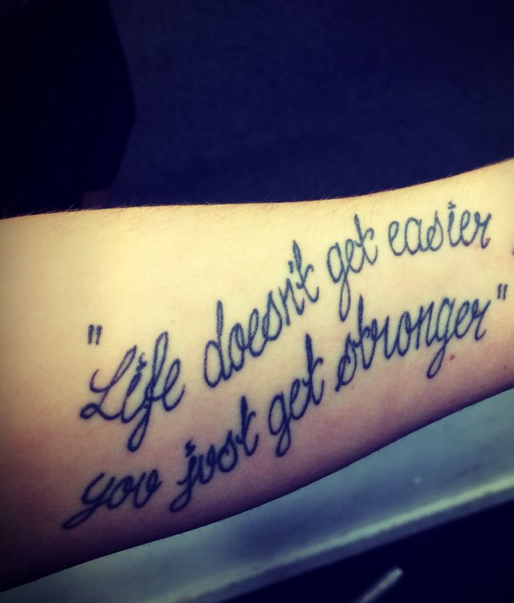 "Tattoo Quotes Ideas Pinterest: ""Life Doesn't Get Easier You Just Get Stronger"" Underarm"