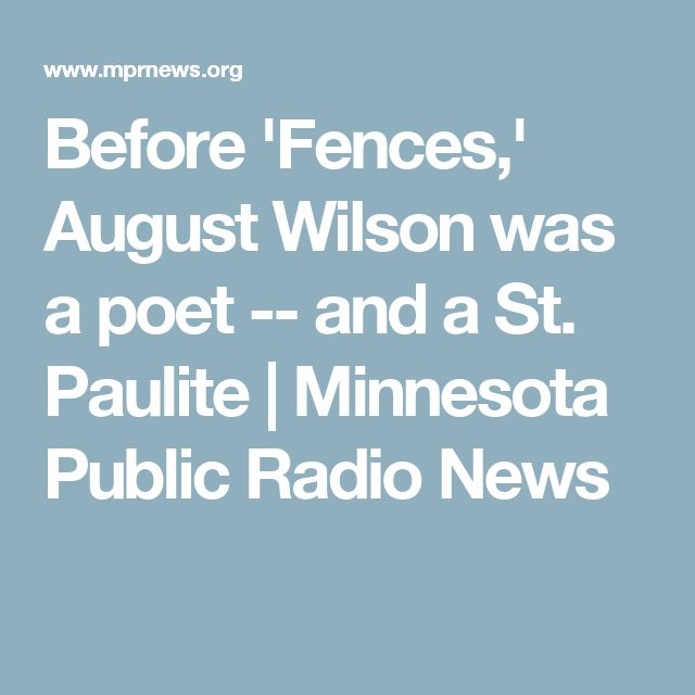 Before 'Fences,' August Wilson was a poet -- and a St. Paulite | Minnesota Public Radio News