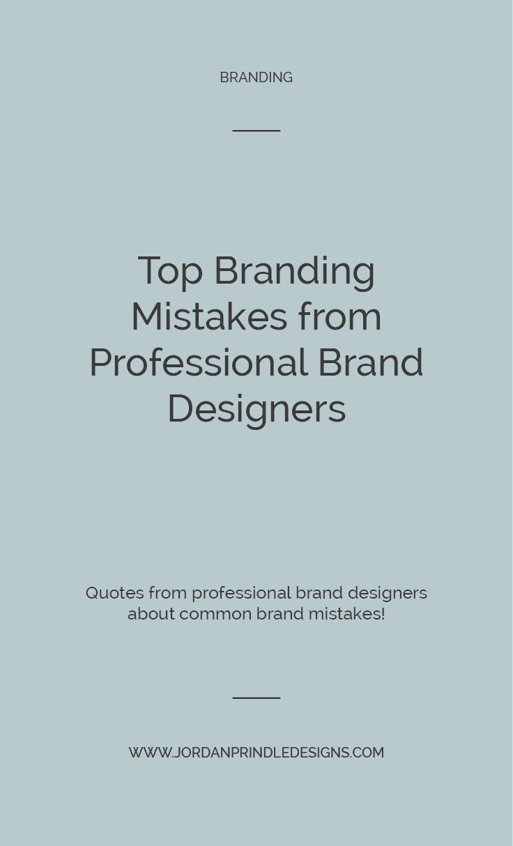 Top Branding Mistakes From Professional Brand Designers Branding Design Branding Branding Advice