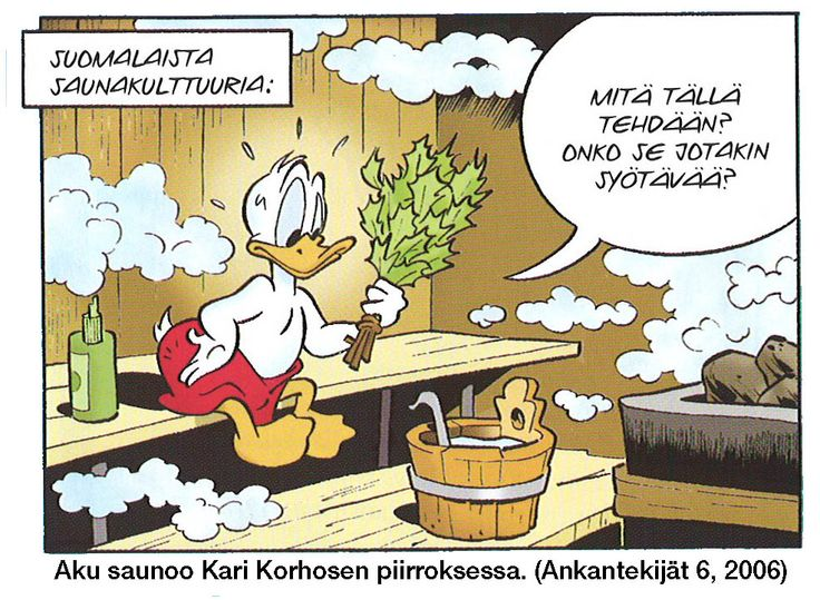 """""""Finnish sauna culture""""  """"What do I do with this? Is it something to eat?"""" Aku Ankka (Donald Duck in Finnish)"""