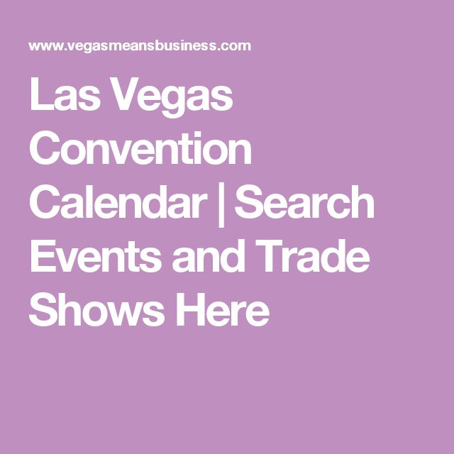 Las Vegas Convention Calendar | Search Events and Trade Shows Here