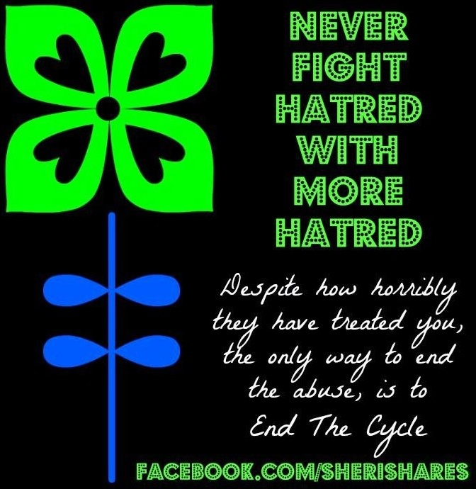 """Never fight hatred with hatred"" quote via www.Facebook.com/SheriShares"