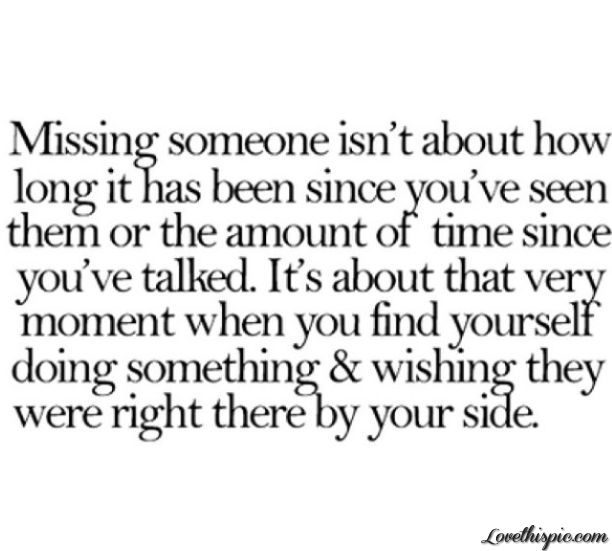 missing someone love quotes life time long missing
