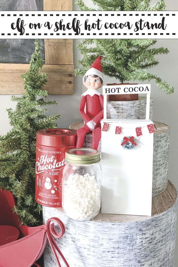 Pin By Ali67aj7 On Baby In 2020 Hot Cocoa Stand Elf On The Shelf Christmas Diy