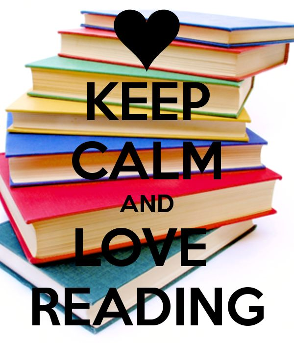 KEEP CALM AND LOVE  READING - Just make sure you have your BlueMax Lamp handy so you can read for hours with out eyestrain!
