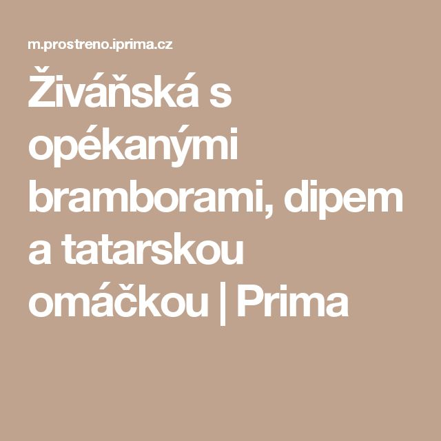 Živáňská s opékanými bramborami, dipem a tatarskou omáčkou | Prima