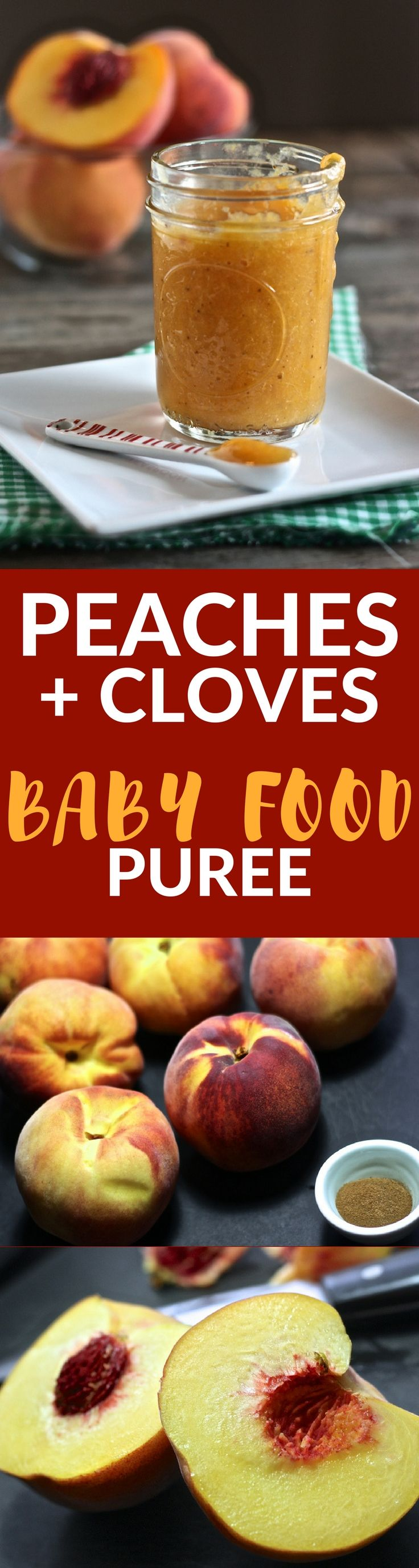 This lick-your-spoon delicious Peaches + Cloves Baby Food Puree will feature the favors of the summer that your baby will love!