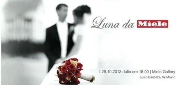 IL WEDDING PARTY: LUNA DA MIELE – 29 OTTOBRE 2013 PRESSO LA MIELE GALLERY DI MILANO