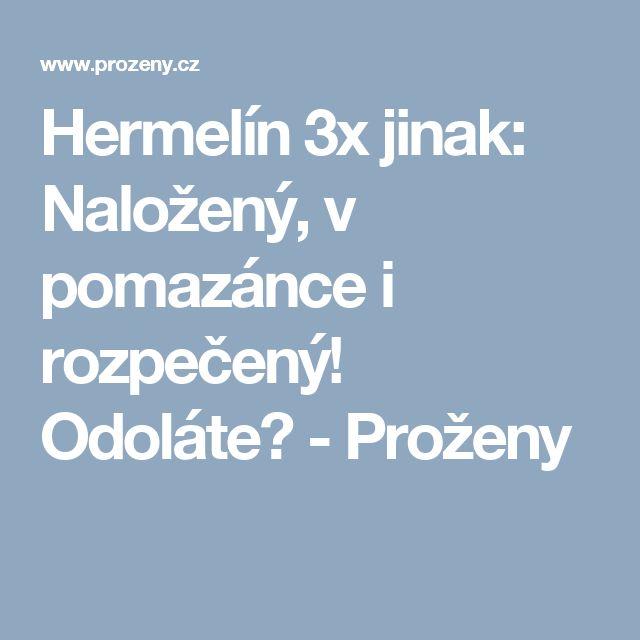 Hermelín 3x jinak: Naložený, v pomazánce i rozpečený! Odoláte? - Proženy
