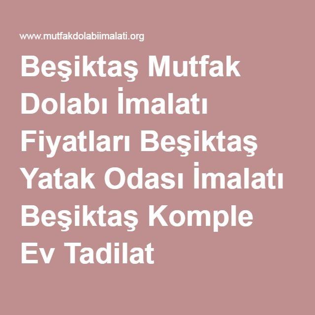 Beşiktaş Mutfak Dolabı İmalatı Fiyatları Beşiktaş Yatak Odası İmalatı Beşiktaş Komple Ev Tadilat Hizmetleri