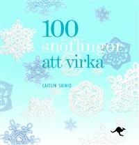 100 snöflingor att virka - Författare: Caitlin Sainio - ISBN: 9186289772 - Pris: 111 kr