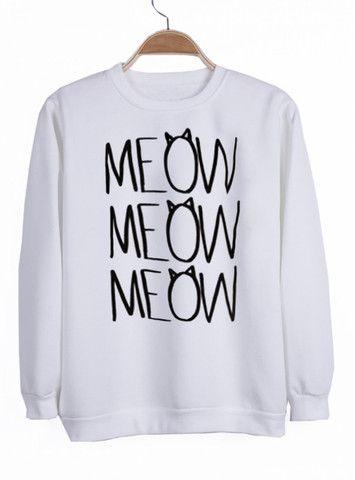 meow meow meow #sweatshirt #shirt #sweater #womenclothing #menclothing #unisexclothing #clothing #tops