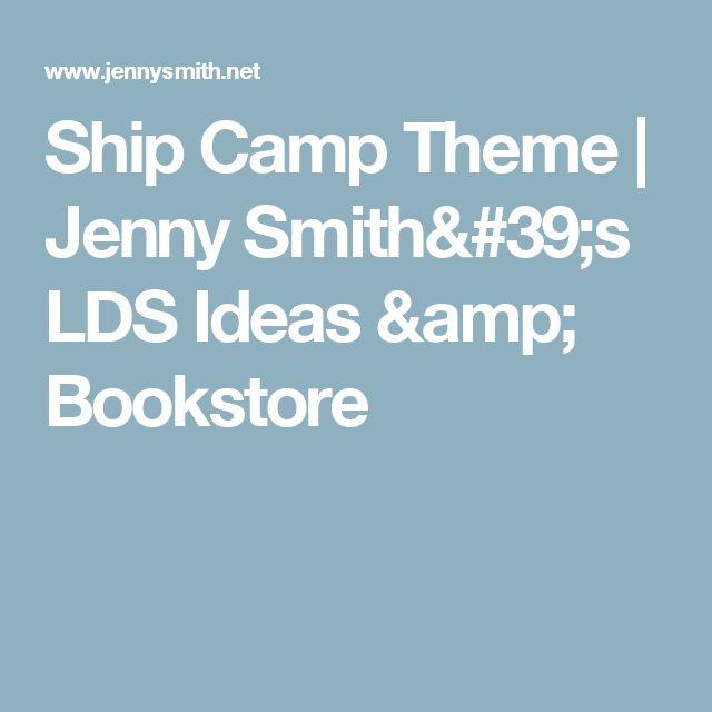 Ship Camp Theme   Jenny Smith's LDS Ideas & Bookstore