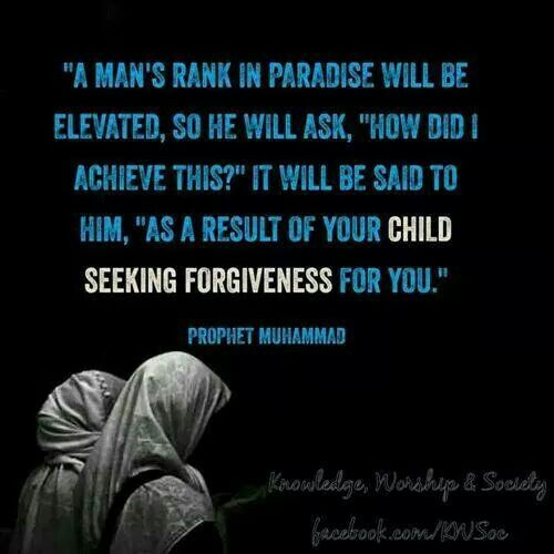 ♡♥ Prophet Muhammad s.a.w - Hadith your child seeking forgiveness for you ..