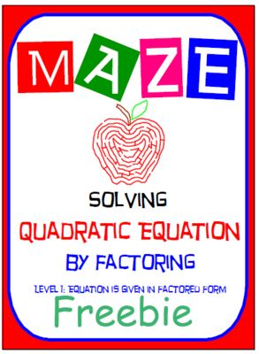 "Maze - FREEBIE - Solve Quadratic Equation by Factoring - Level 1 from nevergiveuponmath on TeachersNotebook.com - (3 pages) - This activity is a good review of understanding how to ""Solve Quadratic Equation by Factoring"" given the quadratic equation written in ""Factored Form"" already (Level 1)."