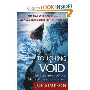 Touching the Void: The True Story of One Man's Miraculous Survival  -- Joe Simpson broke his leg mountain climbing and his friend had to cut loose his rope, sending him falling down a mountain. He defied odds to survive