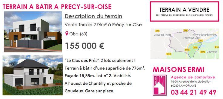 #TERRAINSABATIR à Précy-sur-Oise (60260) Pour en savoir plus contactez directement l'agence Maisons ERMI Lamorlaye au 0344214949