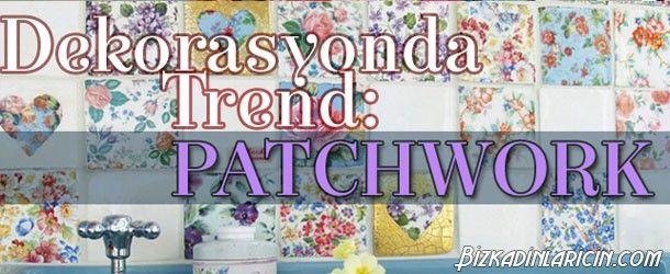 Dekorasyonda 2015 Trendi Patchwork! - http://www.bizkadinlaricin.com/dekorasyonda-2015-trendi-patchwork.html  Patchwork çeşitli boyutta ve desende kumaşların yahut kağıtların biraraya getirilip yeni bir model oluşturulmasına denir. Patchwork dekorasyon 2015 modası resim galerimizde sizlere ilham olabilecek birbirinden güzel patchwork olarak yapılan eşyalara yer verdik. Patchworku mobilyalarda, sandalyelerde, servis sehpalarında, banyoların aynalarında, halı