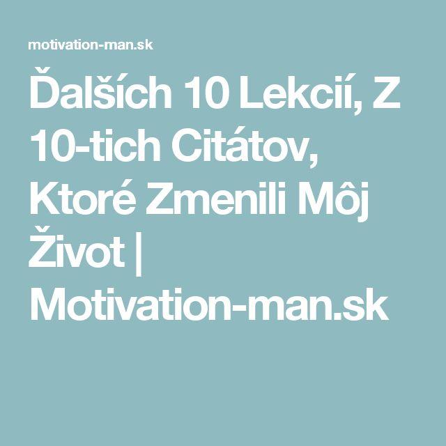 Ďalších 10 Lekcií, Z 10-tich Citátov, Ktoré Zmenili Môj Život | Motivation-man.sk