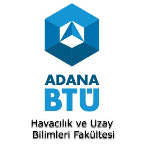 Adana Bilim ve Teknoloji Üniversitesi - Havacılık ve Uzay Bilimleri Fakültesi | Öğrenci Yurdu Arama Platformu