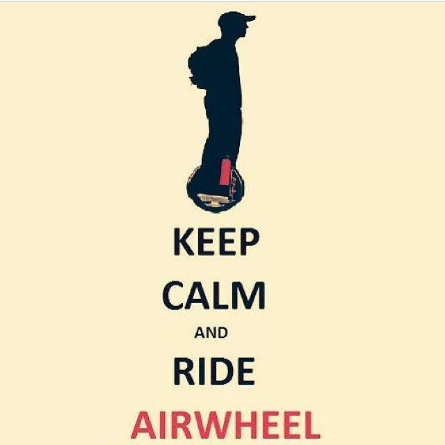 Keep calm n ride AIRWHEEL
