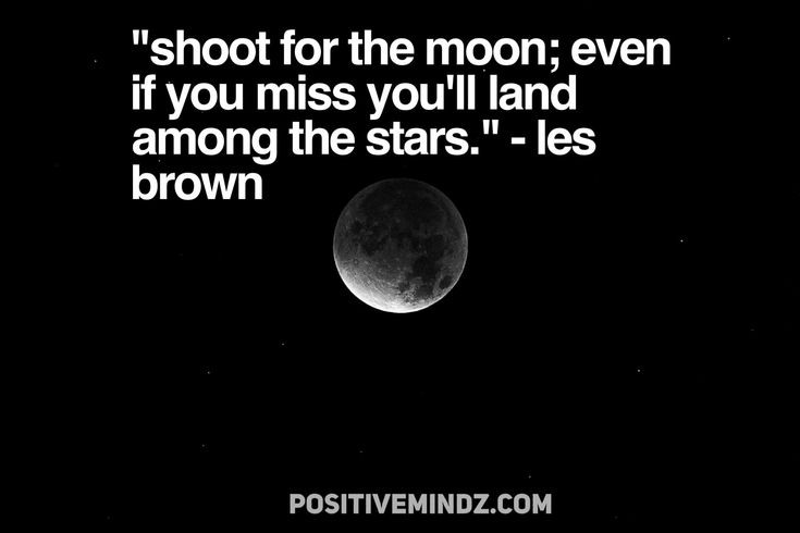 """""""Shoot for the moon; even if you miss you'll land among the stars."""" - Les Brown [2048x1367]"""