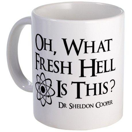 "Fresh Hell Mug. I need one of these for work! Needs to say ""bazinga!"" on the other side."