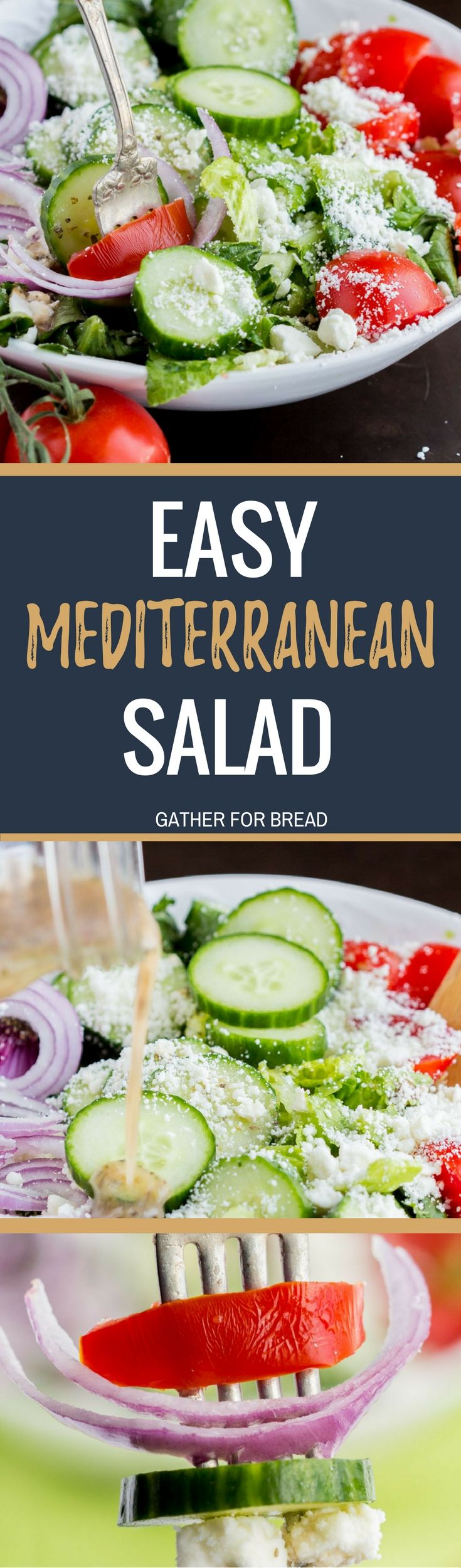 Easy Mediterranean Salad For Greek Dressing:  ¼ cup red wine vinegar  1 teaspoon garlic powder  1 teaspoon dried basil  Coupons  1 teaspoon dried oregano  1 teaspoon salt  1 Tablespoon Dijon mustard  ⅓ cup light olive oil  For Salad  2 romaine hearts, chopped  3 Roma or vine ripened tomatoes, chopped  1 English cucumber, sliced  1 red onion, peeled and sliced  4 ounces Feta cheese