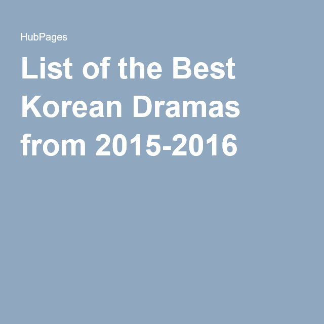 List of the Best Korean Dramas from 2015-2016