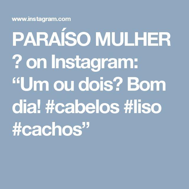 """PARAÍSO MULHER 🌻 on Instagram: """"Um ou dois? Bom dia! #cabelos #liso #cachos"""""""