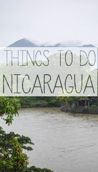 Traveling in Central America? Here are some ideas of things to do in Nicaragua.