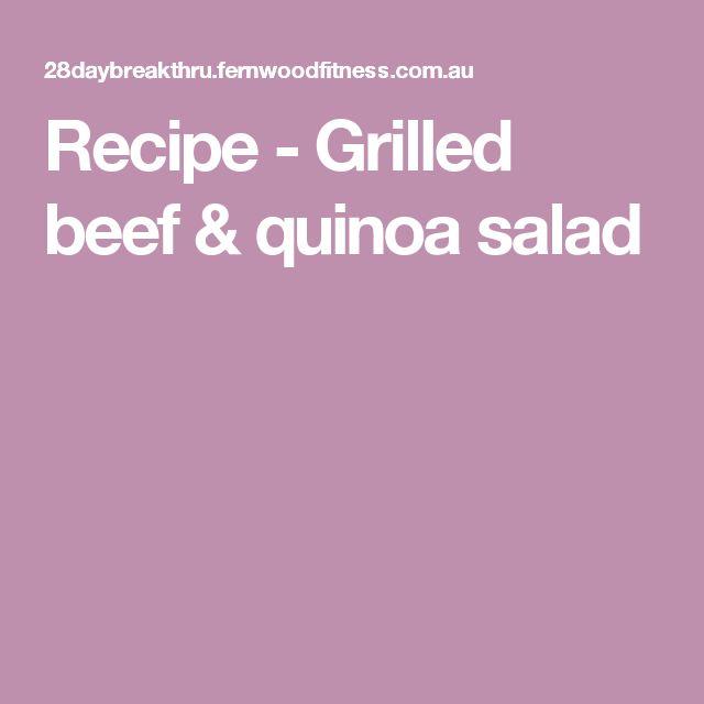 Recipe - Grilled beef & quinoa salad